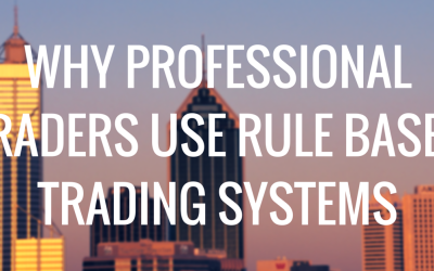 Why Professional Traders Use Rule Based Trading Systems